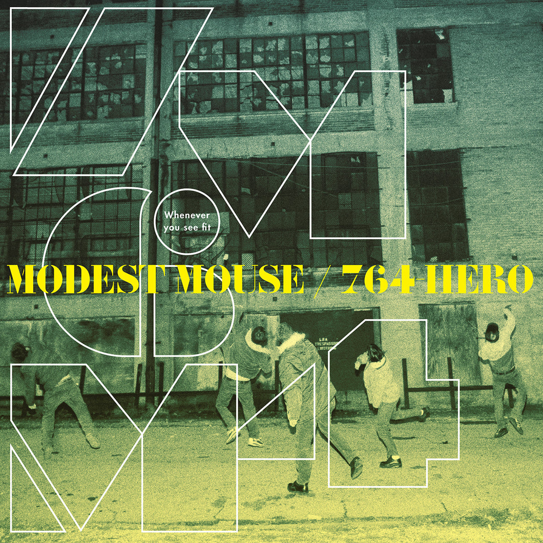Modest Mouse/764 Hero - Whenever You See Fit
