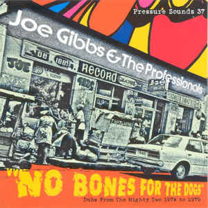 Joe Gibbs and the Professionals No Bones For The Dog (2LP