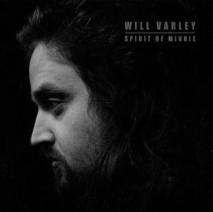 Will Varley - Spirit of Minnie