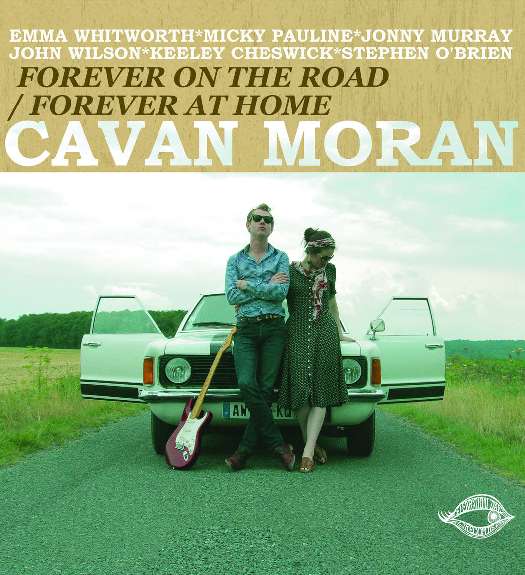 Cavan Moran - Forever On The Road/Forever At Home