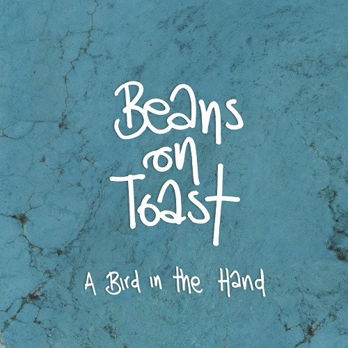 Beans on Toast - A Bird in The Hand