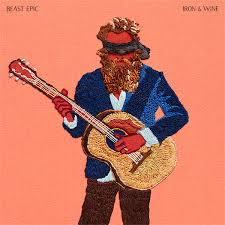 Iron and Wine- Beast Epic