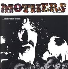 Frank Zappa And The Mothers Of Invention - Absolutely Free