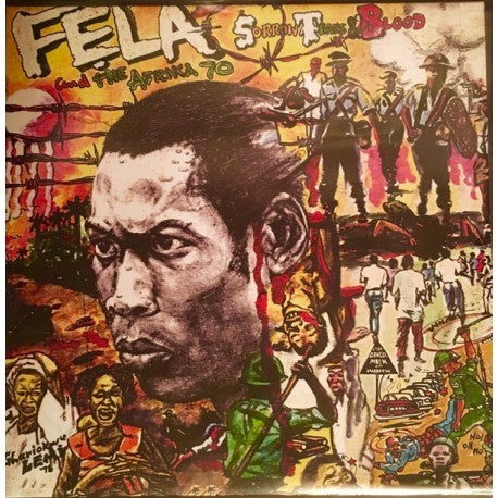 Fela And The Afrika 70 - Sorrow Tears & Blood