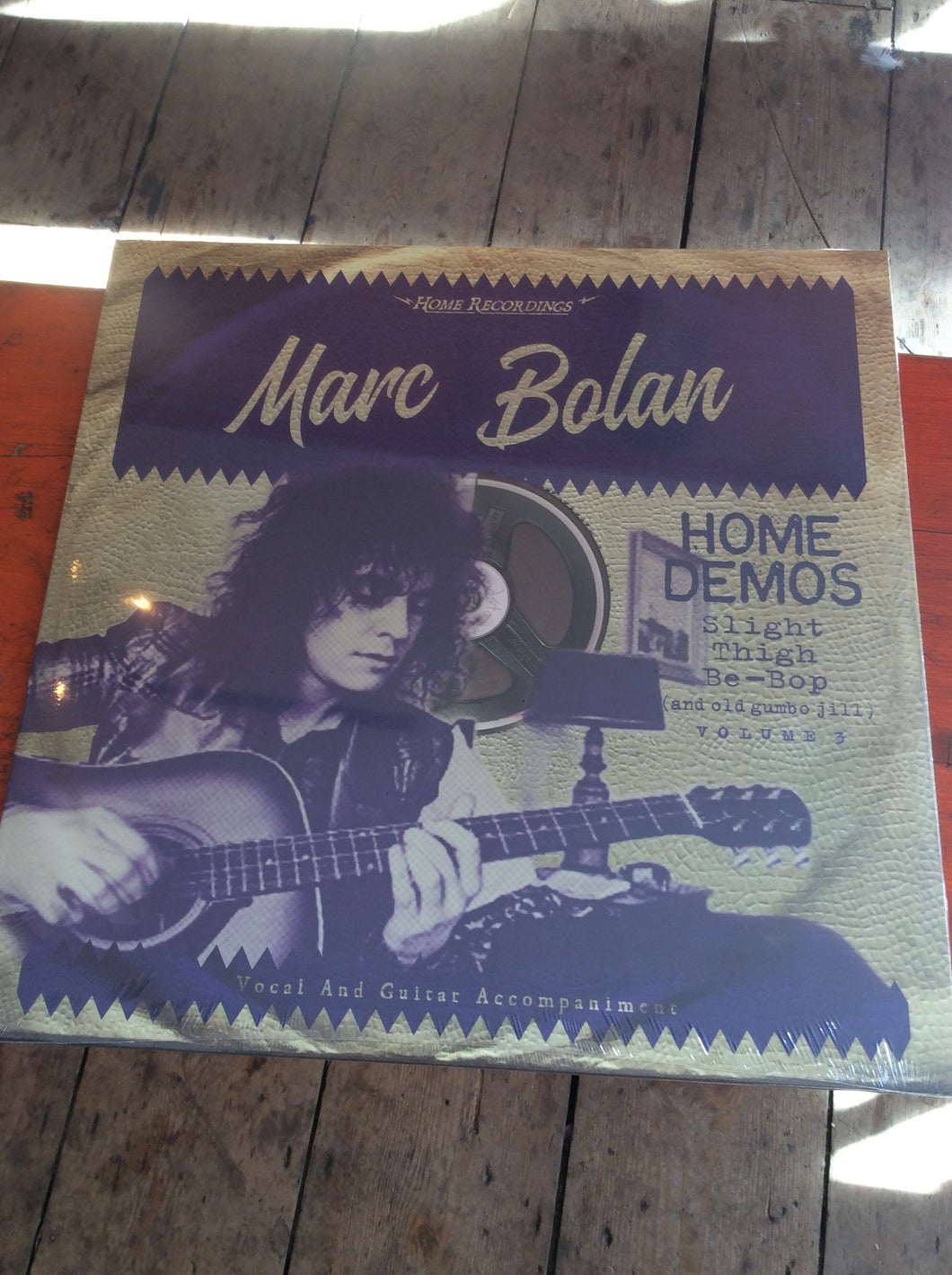 Marc Bolan - Slight Thigh Be-Bop (And Old Gumbo Jill) : Home Demos Volume 3