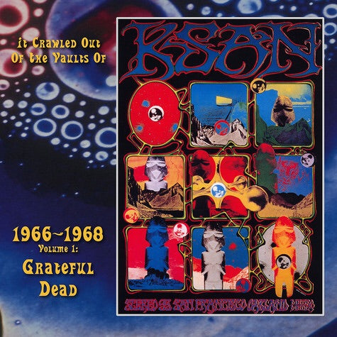 The Grateful Dead: It Crawled Out Of The Vaults Of 1966-1968 Volume 1