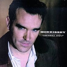 Morrissey- Vauxhall And I