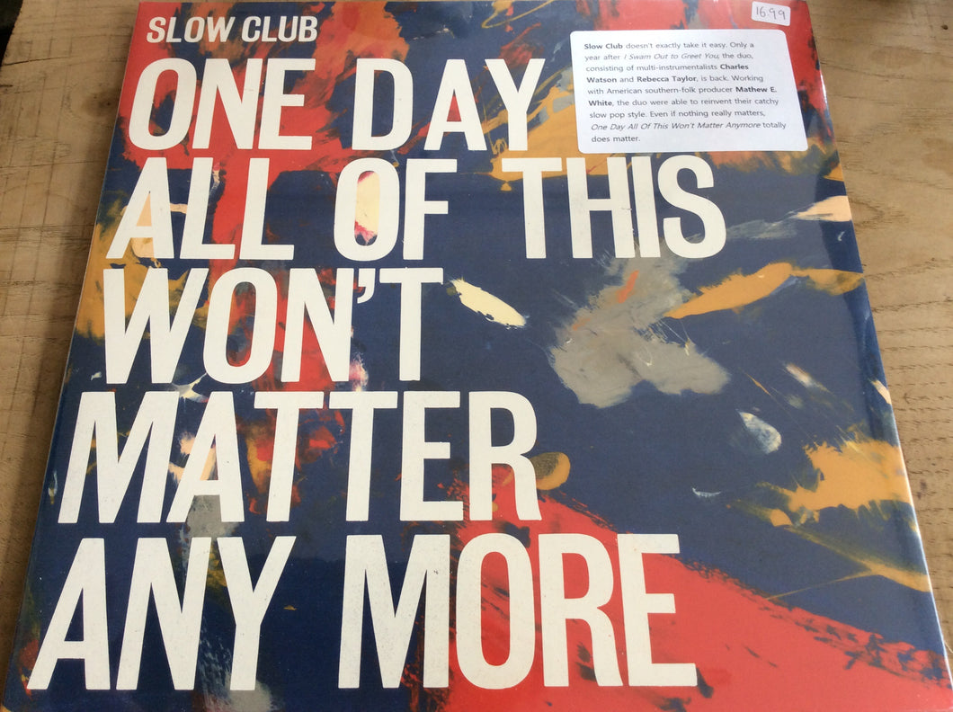 Slow Club - One Day All Of This Won't Matter Any More