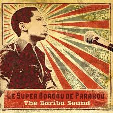 Orchestre Super Borgou de Parakou - The Bariba Sound 1970 to 1976