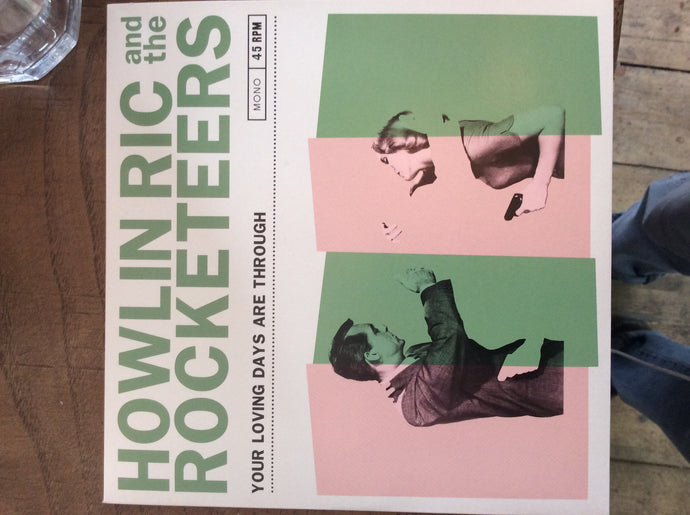 Howlin ric and the rocketeers - your loving days are through