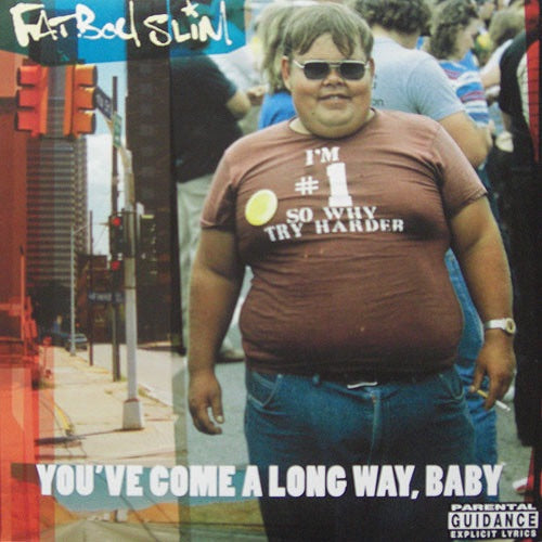 Fat Boy Slim - You've Come A Long Way, Baby