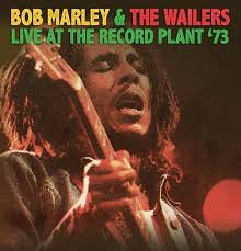 Bob Marley & The Wailers - Live at The Record Plant '73