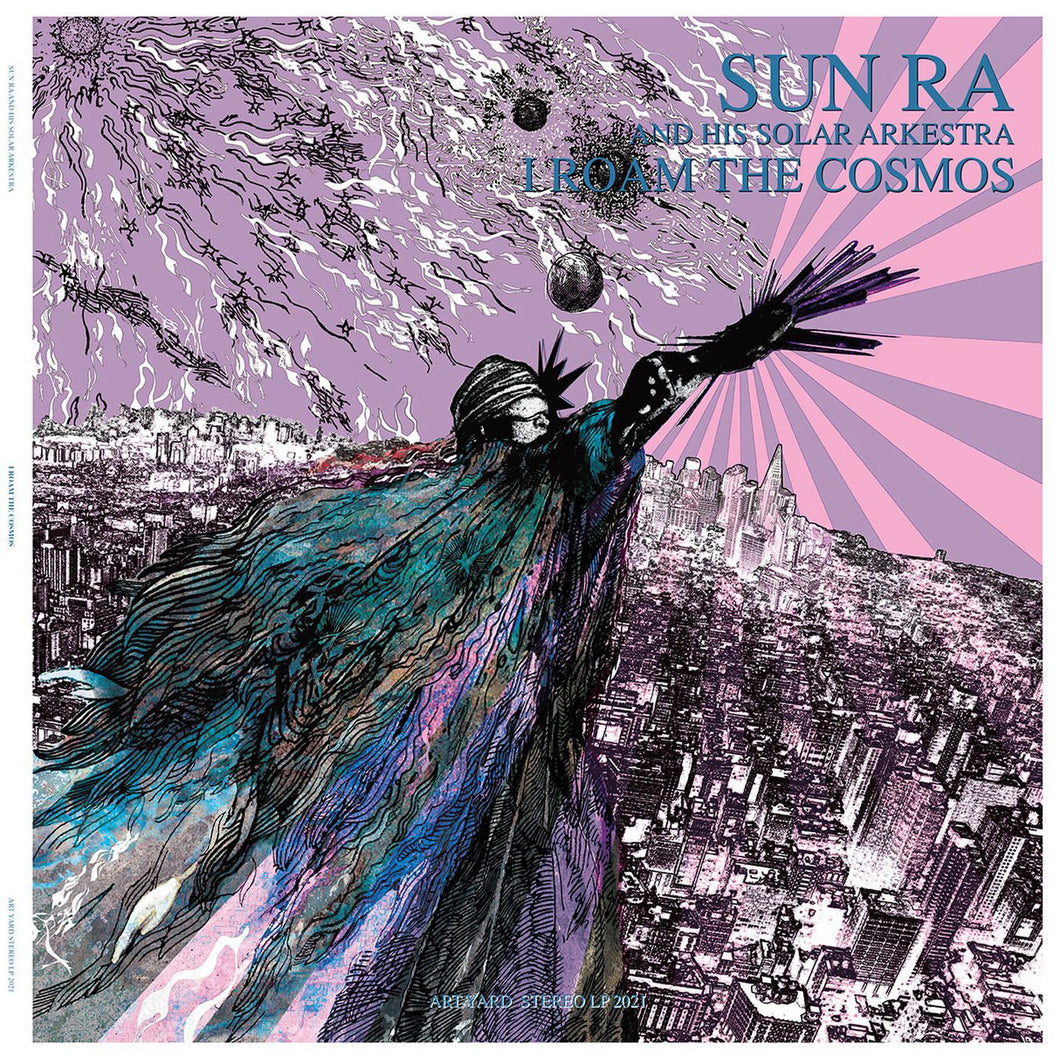 Sun Ra And His Solar Arkestra - I Roam The Cosmos
