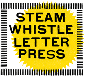 Steam Whistle Letterpress