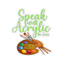 Speak With Acrylic Sticker
