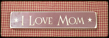 "Router Sign ""I Love Mom"""