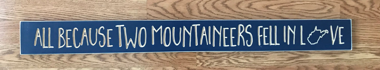 """All because two Mountaineers fell in love"" Router Sign (Blue)"
