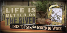 "Router Sign ""Born to Fish, Forced to Work""..."