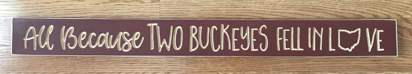 """All because two Buckeyes fell in love"" Router Sign (Barn Red)"