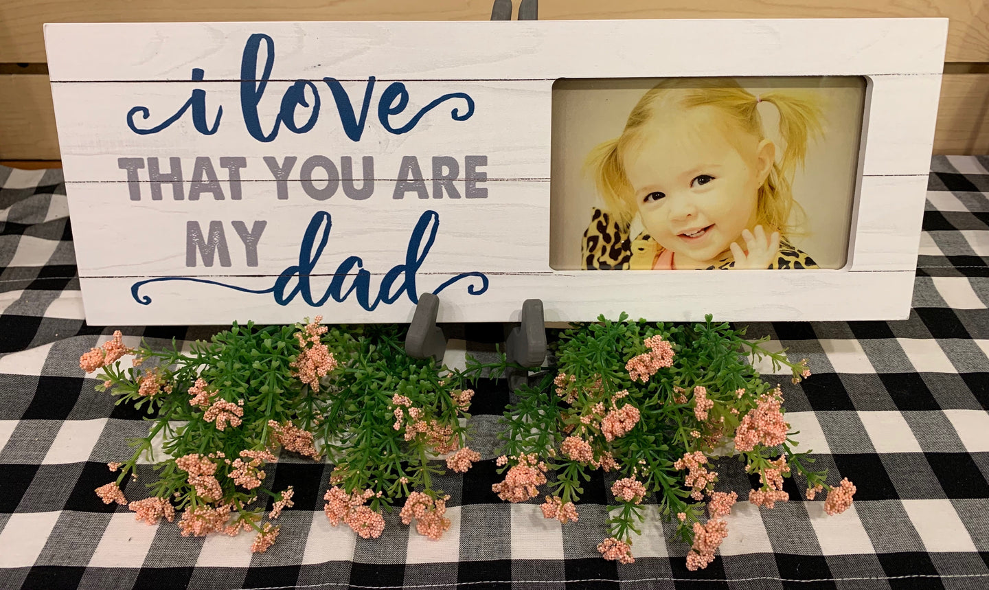 Love that you are my Dad (photo frame)