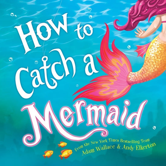 How to Catch a Mermaid Book - Southern Grace Shoppe