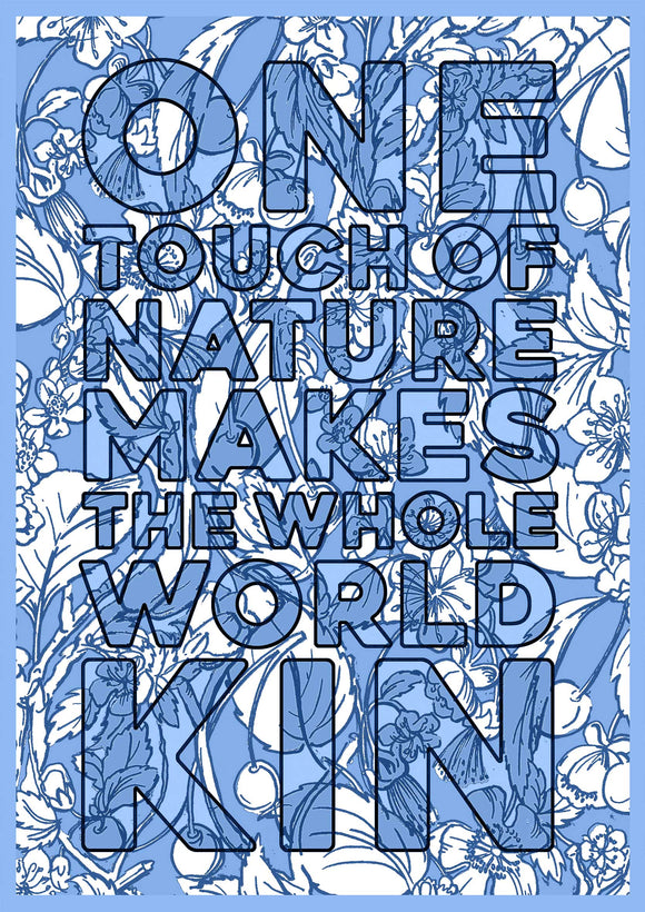 One Touch Of Nature Makes The Whole World Kin Blue