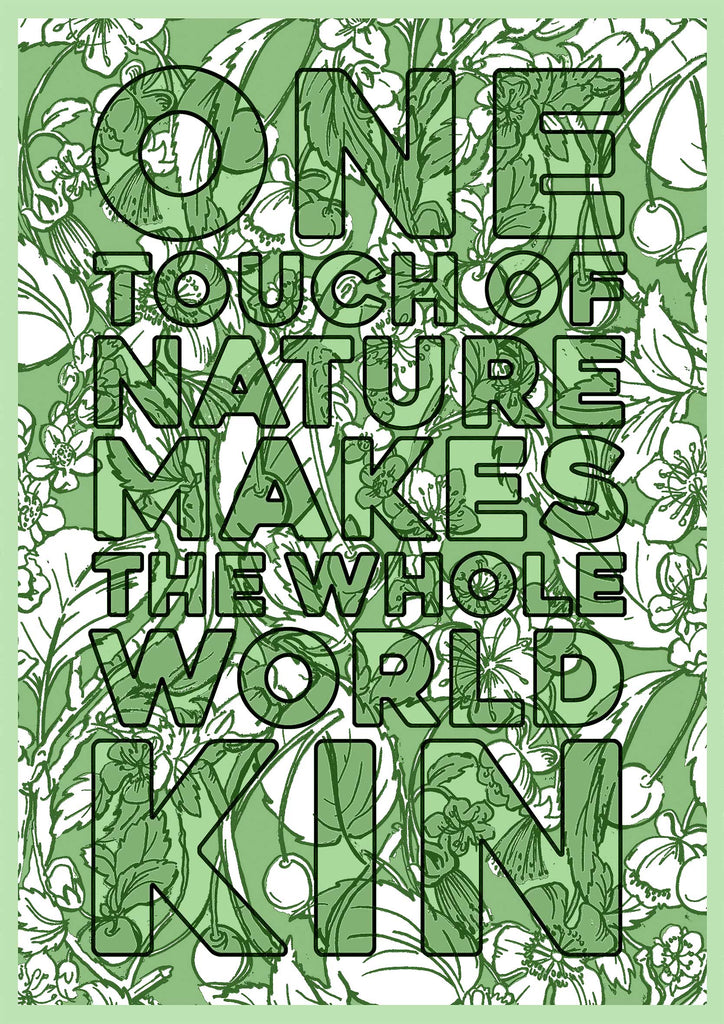 One Touch Of Nature Makes The Whole World Kin Green