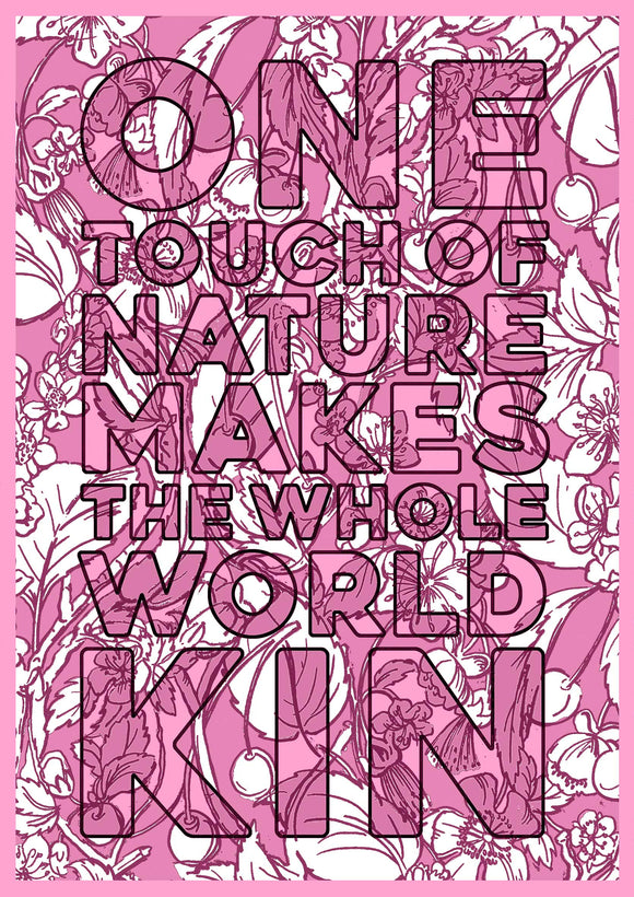 One Touch Of Nature Makes The Whole World Kin Pink