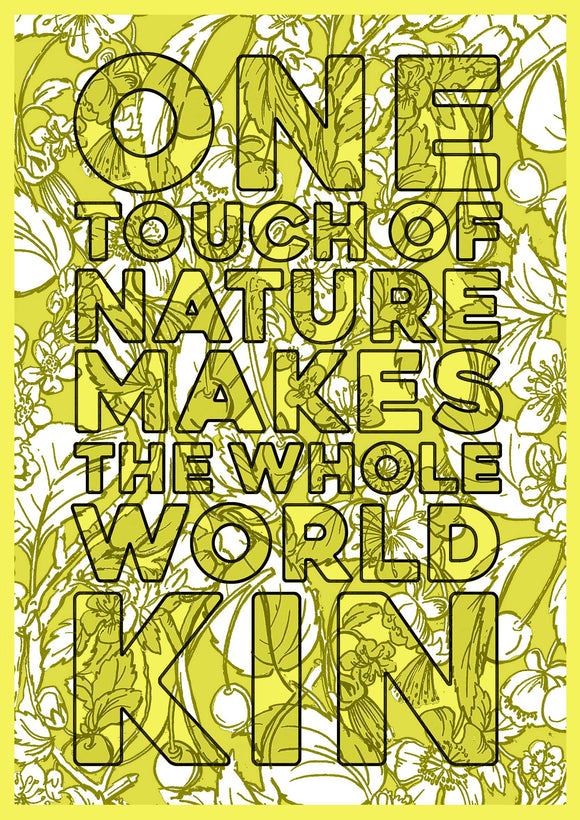 One Touch Of Nature Makes The Whole World Kin Yellow