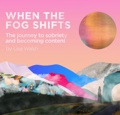 When the Fog Shifts - Lisa Walsh