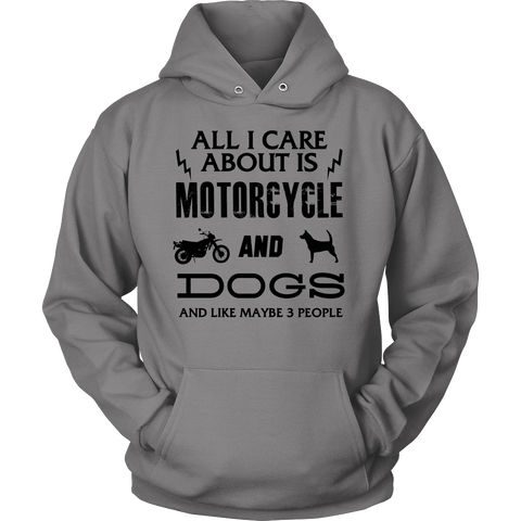 All I Care ABout Is Motorcycle And Dog Hoodie B - My Sweet Little Boutique