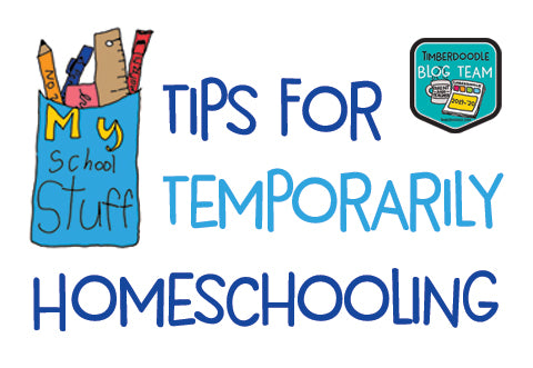 Tips for Homeschooling Temporarily