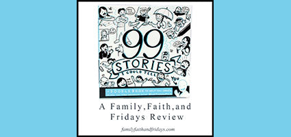 99 Stories I Could Tell Review by Family, Faith, and Fridays