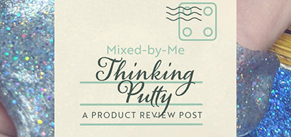 Mixed By Me - Holographic Thinking Putty Kit Review by Roads to Everywhere
