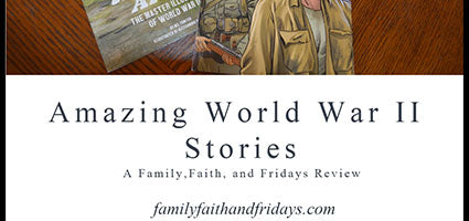 Amazing World War II Stories Review by Family, Faith, and Fridays