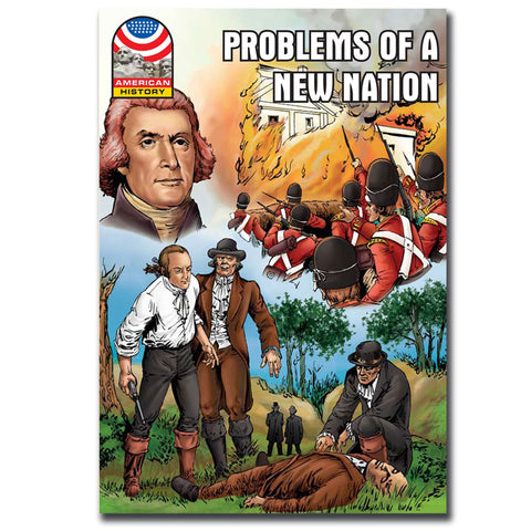 Problems of a New Nation - Graphic U.S. History