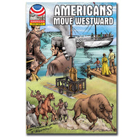 Americans Move Westward - Graphic U.S. History