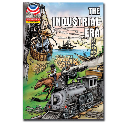 The Industrial Era - Graphic U.S. History