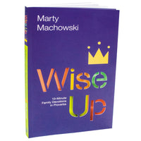 Wise Up Ten-Minute Family Devotions in Proverbs