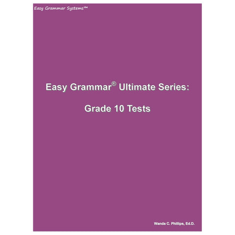 Easy Grammar Ultimate Grade 10 Test Booklet