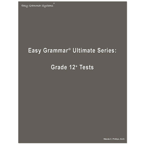 Easy Grammar Ultimate Grade 12 Test Booklet