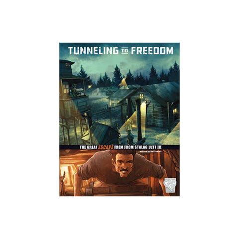 Tunneling to Freedom: Escape from Stalag Luft III - NEW!