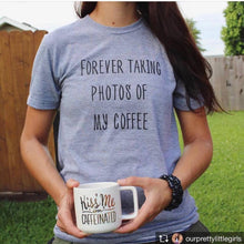 Forever Taking Photos of My Coffee T-Shirt