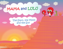 Mama and Lulu: The Stars, The Moon and The Sun
