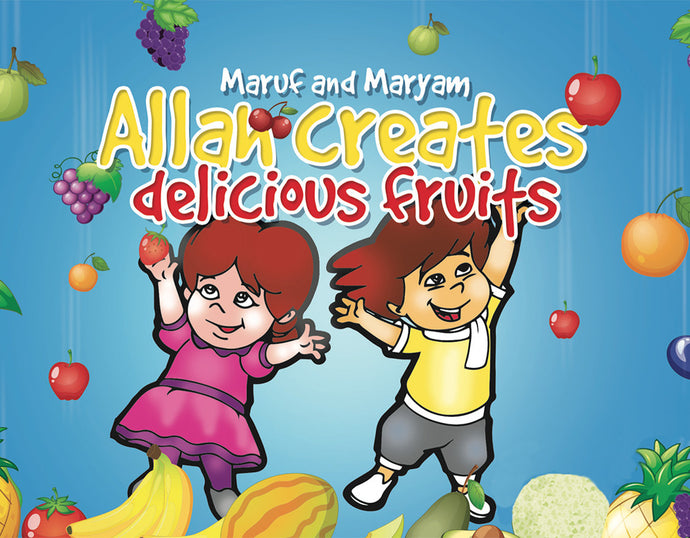Maruf and Maryam - Allah Creates delicious fruits