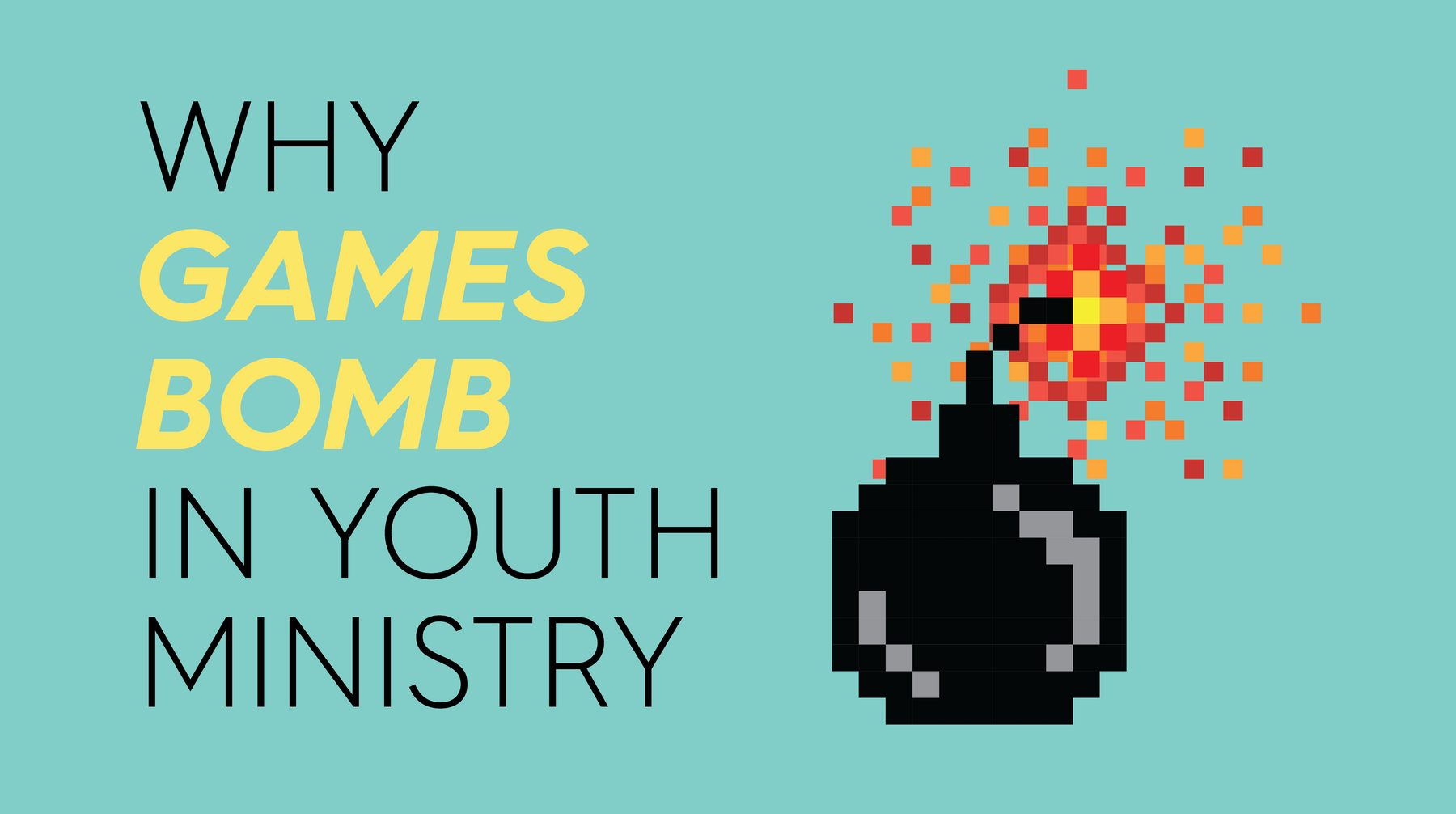 Why Games Bomb in Youth Ministry
