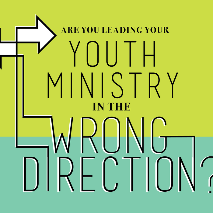Are You Leading Your Youth Ministry in the Wrong Direction?