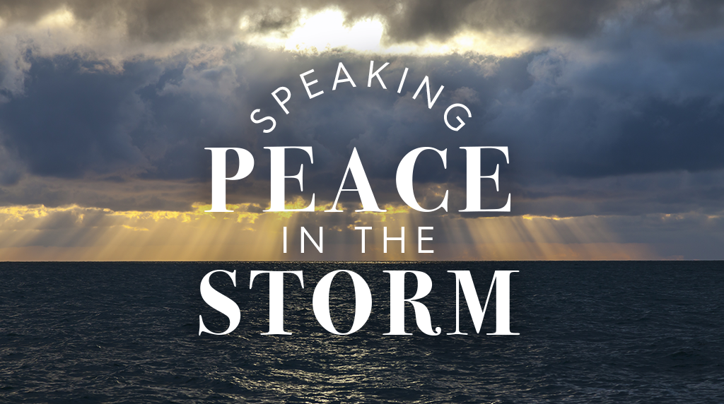 Speaking Peace in the Storm