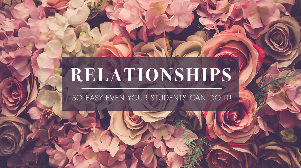 Relationships - So Easy Even Your Students Can Do It!