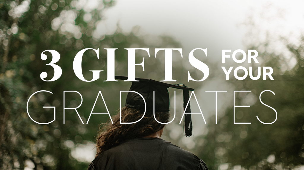 3 Gifts for Graduates